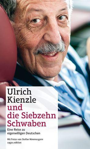 Ulrich Kienzle und die Siebzehn Schwaben von Kienzle,  Ulrich, Nimmesgern,  Stefan
