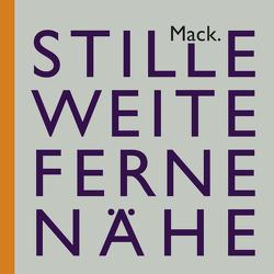 Ulrich Mack. Stille – Weite – Ferne – Nähe von Billeter,  Erika, Koetzle,  Hans-Michael, Mack,  Ulrich