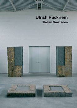 Ulrich Rückriem. Hallen Sinsteden von Patt,  Dieter, Rückriem,  Ulrich, Wechsler,  Max