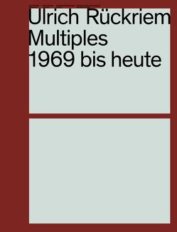 Ulrich Rückriem. Multiples 1969 bis heute. Werkverzeichnis / Catalogue Raisonné von Emmerichs,  Nils, Jacobs,  Rainer, Meschede,  Friedrich