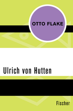 Ulrich von Hutten von Flake,  Otto, Mann,  Golo