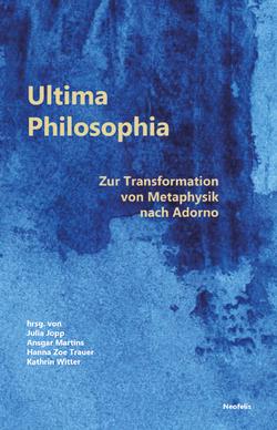 Ultima Philosophia von Jopp,  Julia, Martins,  Ansgar, Trauer,  Hanna Zoe, Witter,  Kathrin