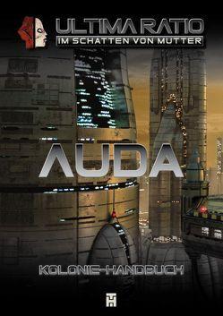 Ultima Ratio – Im Schatten von MUTTER: Kolonie-Handbuch Auda
