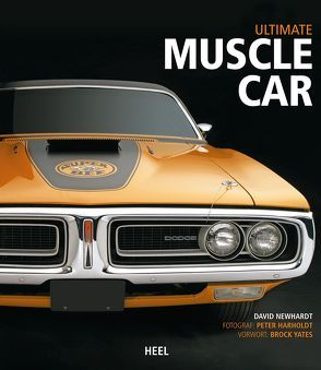 Ultimate Muscle Car von David Newhardt,  David, Harholdt,  Peter, Newhardt,  David, Peter Harholdt,  Peter