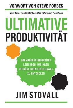 Ultimative Produktivität von Forbes,  Steve, Pilsl,  Yvonne, Stovall,  Jim