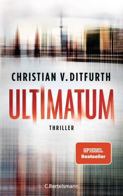 Ultimatum von Ditfurth,  Christian v.
