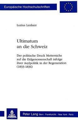 Ultimatum an die Schweiz von Lenherr,  Luzius
