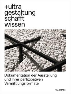 +ultra. gestaltung schafft wissen von Bredekamp,  Horst, Schäffner,  Wolfgang, Stuhl,  Frauke