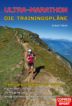Ultra-Marathon: Die Trainingspläne von Beck,  Hubert