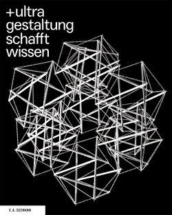 +ultra. gestaltung schafft wissen von Bredekamp,  Horst, Doll,  Nikola, Schäffner,  Wolfgang