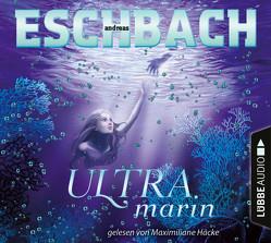 Ultramarin von Eschbach,  Andreas, Häcke,  Maximiliane