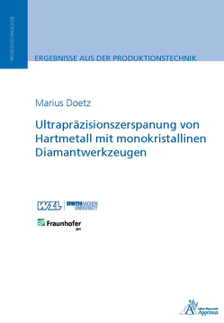 Ultrapräzisionszerspanung von Hartmetall mit monokristallinen Diamantwerkzeugen von Doetz,  Marius