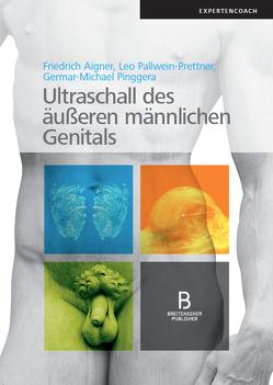 Ultraschall des äußeren männlichen Genitals von Aigner,  Friedrich, Pallwein-Prettner,  Leo, Pinggera,  Germar-Michael