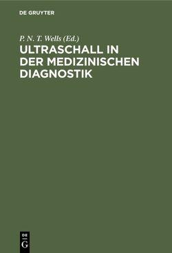 Ultraschall in der medizinischen Diagnostik von Wells,  P. N. T.