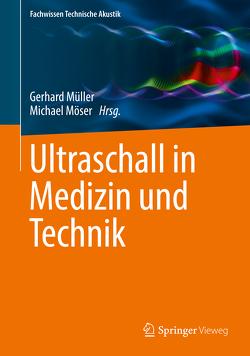 Ultraschall in Medizin und Technik von Möser,  Michael, Mueller,  Gerhard
