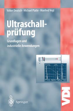 Ultraschallprüfung von Deutsch,  Volker, Platte,  Michael, Vogt,  Manfred