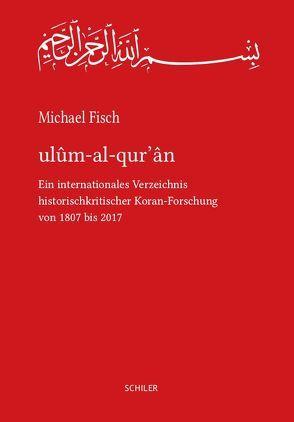 ulûm-al-qur'ân von Fisch,  Michael