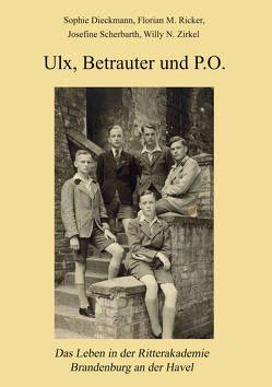 Ulx, Betrauter und P.O. von Dieckmann,  Sophie, Ricker,  Florian M., Scherbarth,  Jesephine, Zirkel,  Willy N.