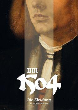 Um 1504. Die Kleidung von I.G. Gewand