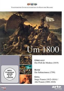 Um 1800: Géricault – David – Goya von Jaubert,  Alain