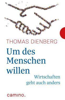 Um des Menschen willen von Dienberg OFMCap,  Thomas