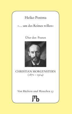 '… um des Reimes willen' von Morgenstern,  Christian, Postma,  Heiko