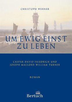Um ewig einst zu leben von Werner,  Christoph