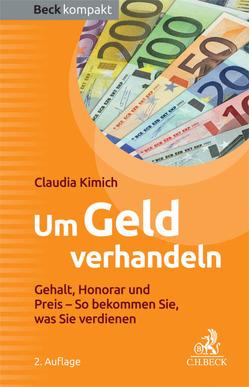 Um Geld verhandeln von Kimich,  Claudia