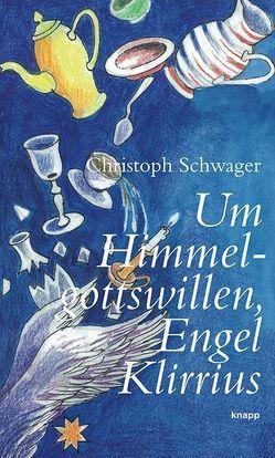 Um Himmelgottswillen, Engel Klirrius von Aerni,  Christoph, Schwager,  Christoph