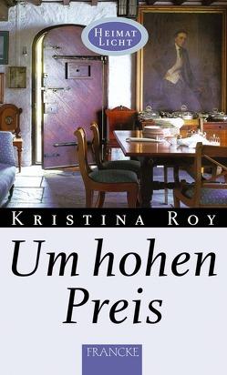 Um hohen Preis von Roy,  Kristina