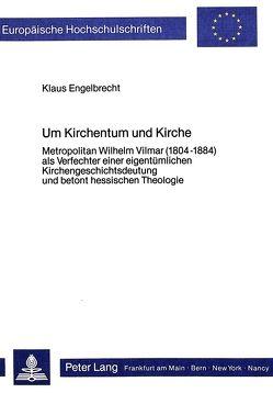 Um Kirchentum und Kirche von Engelbrecht,  Klaus
