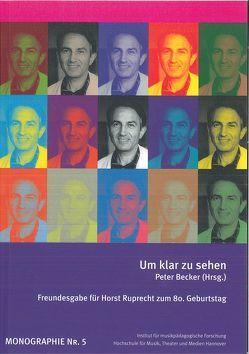 Um klar zu sehen von Becker,  P., Becker,  Peter, Brauss,  M, Fanselau,  R, Jürgensmeier,  H G, Kemmelmeyer,  K J, Koerppen,  A, Lehmann-Wermser,  A, Meine,  S, Scharenberg,  S, Seither,  C