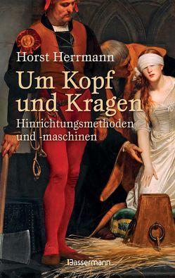 Um Kopf und Kragen von Herrmann,  Horst