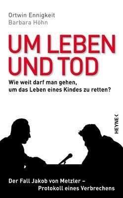 Um Leben und Tod von Ennigkeit,  Ortwin, Höhn,  Barbara