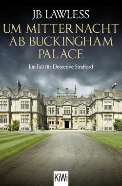Um Mitternacht ab Buckingham Palace von Lawless,  JB, Link,  Elke