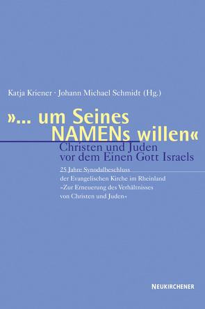 … um Seines NAMENs willen von Kinzig,  Wolfram, Kriener,  Katja, Schmidt,  Johann Michael