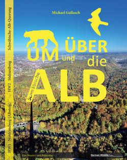 Um und über die Schwäbische Alb von Gallasch,  Michael