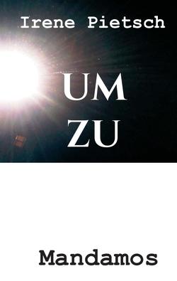 UM ZU von Pietsch,  Irene