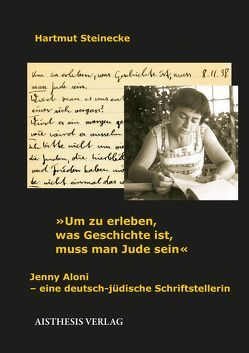 """""""Um zu erleben, was Geschichte ist, muss man Jude sein"""" von Steinecke,  Hartmut"""