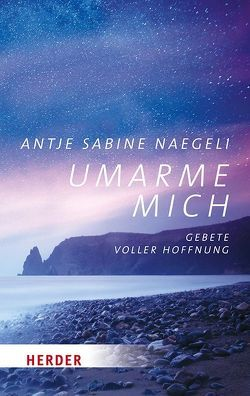 Umarme mich von Naegeli,  Antje Sabine