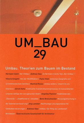 Umbau. Theorien zum Bauen im Bestand von Österreichische Gesellschaft für Architektur