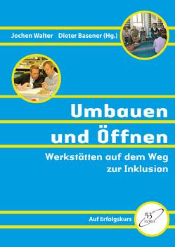 Umbauen und Öffnen von Basener,  Dieter, Hansen,  Hartwig, Walter,  Jochen