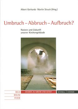 Umbruch-Abbruch-Aufbruch? von Gerhards,  Albert, Struck,  Martin, Wallenkamp,  Nicole