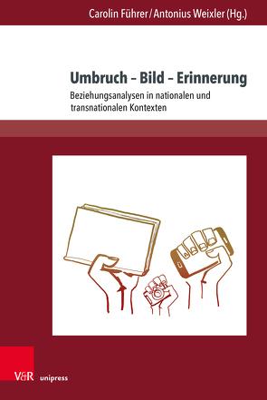 Umbruch – Bild – Erinnerung von Führer,  Carolin, Weixler,  Antonius