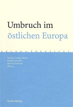 Umbruch im östlichen Europa von Corbea-Hoisie,  Andrei, Jaworski,  Rudolf, Sommer-Sieghart,  Monika