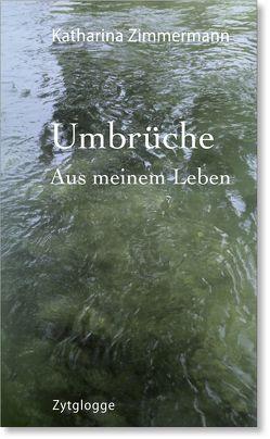 Umbrüche von Zimmermann,  Katharina