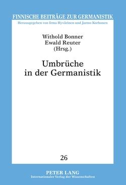 Umbrüche in der Germanistik von Bonner,  Withold, Reuter,  Ewald