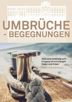 Umbrüche – Begegnungen von Streckenberger,  Ewald