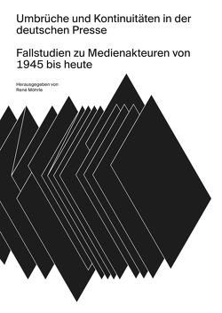 Umbrüche und Kontinuitäten in der deutschen Presse von Moehrle,  René