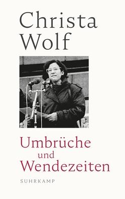 Umbrüche und Wendezeiten von Grimm,  Thomas, Wolf,  Christa, Wolf,  Gerhard